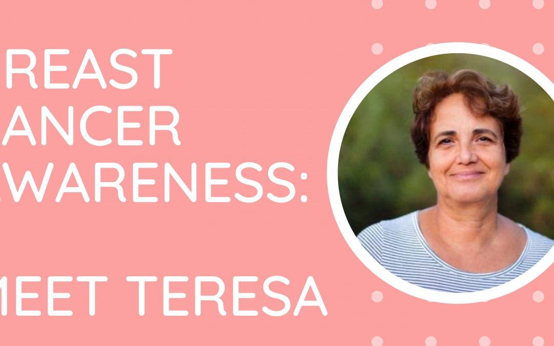 Breast Cancer Awareness:   Teresa's Story